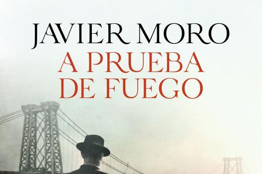 Javier Moro - A prueba de fuego