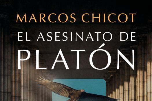 Marco Chicot - El asesinato de Platón