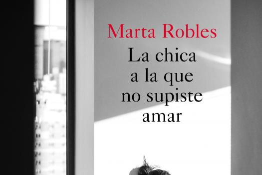 Marta Robles - La chica que no supiste amar