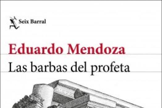 Eduardo Mendoza- Las barbas del profeta