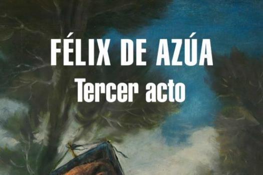 Félix de Azúa - Tercer Acto