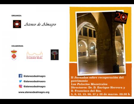 Intenso programa en las II Jornadas de Recuperación del Patrimonio en el Ateneo de Almagro