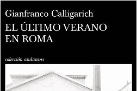 Gianfranco Calligarich- El último verano en Roma