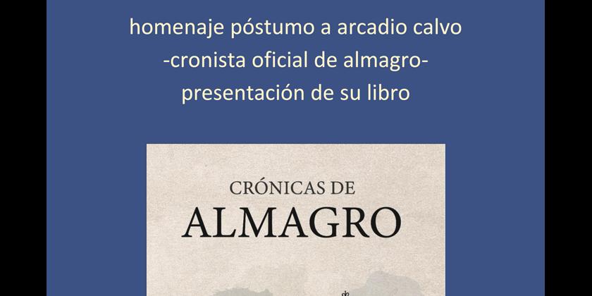 El Ayuntamiento realiza un homenaje póstumo  a Arcadio Calvo, Cronista Oficial de Almagro el 11 de septiembre