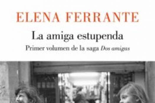 ELENA FERRANTE - La amiga estupenda