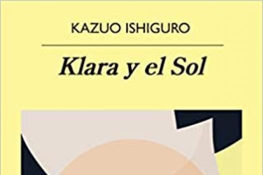 KAZUO ISHIGURO - Klara y el Sol