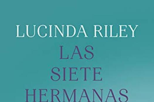 LUCINDA RILEY - Las siete hermanas
