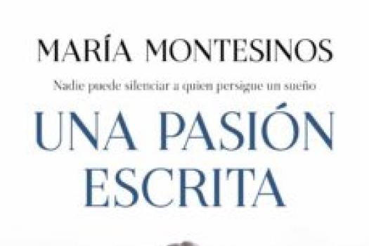 MARÍA MONTESINOS - Una pasión escrita