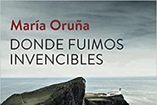 MARÍA ORUÑA - Donde fuimos invencibles