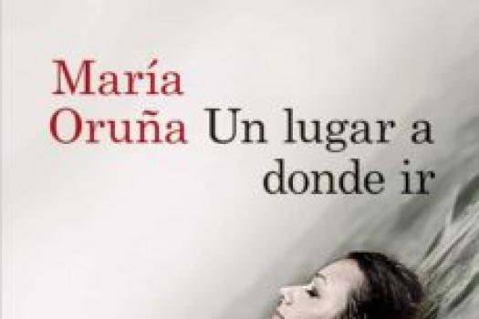 MARÍA ORUÑA - Un lugar a donde ir