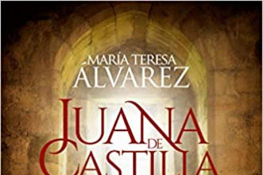 MARÍA TERESA ÁLVAREZ - Juana de Castilla