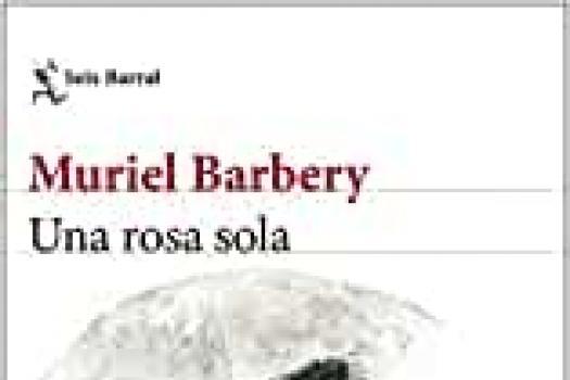 MURIEL BARBERY - Una rosa sola