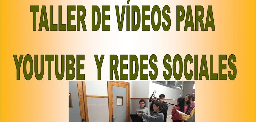 Taller de Vídeos para youtube y redes sociales