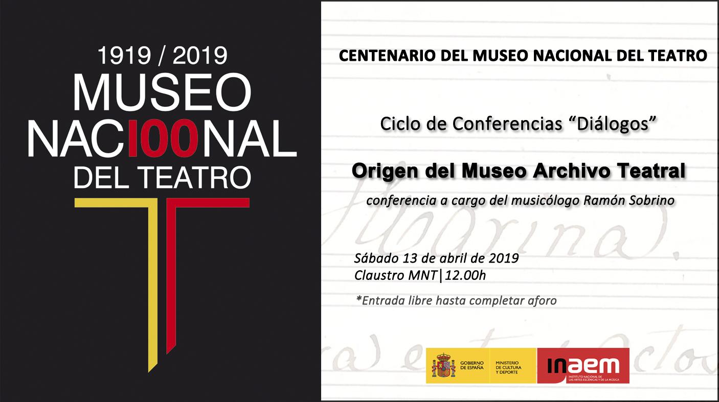 El Museo Nacional del Teatro abre la programación especial de su Centenario con un ciclo de conferencias este sábado
