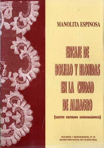 """""""Encaje de bolillo y blondas en la ciudad de Almagro"""" (4ª edición)"""