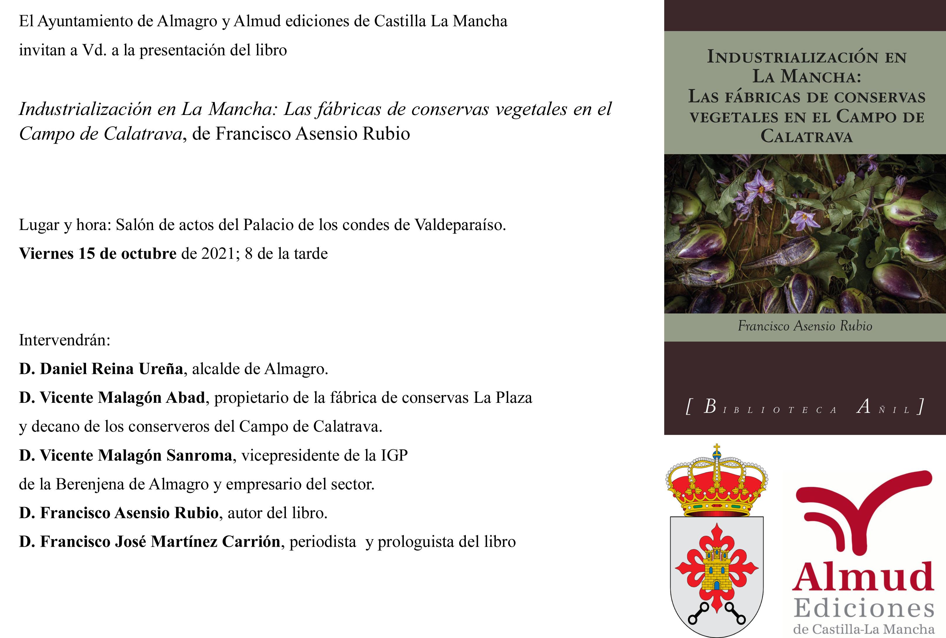 Presentación del libro Industrialización en La Mancha: Las fábricas de conservas vegetales en el Campo de Calatrava de Francisco Asensio